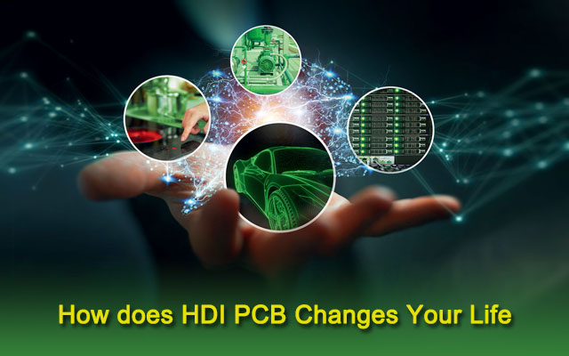 How does HDI PCB Changes Your Life